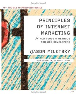 Principles of Internet Marketing: New Tools and Methods for Web Developers, by Miletsky 9781423903192