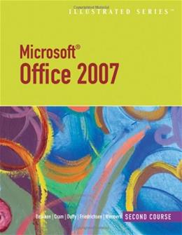 Microsoft Office 2007, by Beskeen, Illustrated 2nd Course 9781423905134