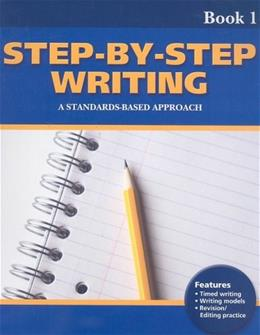 Step-By-Step Writing Book 1: A Standards Based Approach, by Blanton 9781424004003