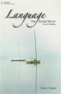 Language: The Social Mirror, by Chaika, 4th Edition 9781424004324