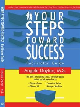Your Steps Toward Success Facilitator Guide: A high-yield resource to effectively facilitate the YOUR STEPS TOWARD SUCCESS Curriculum 9781425956165