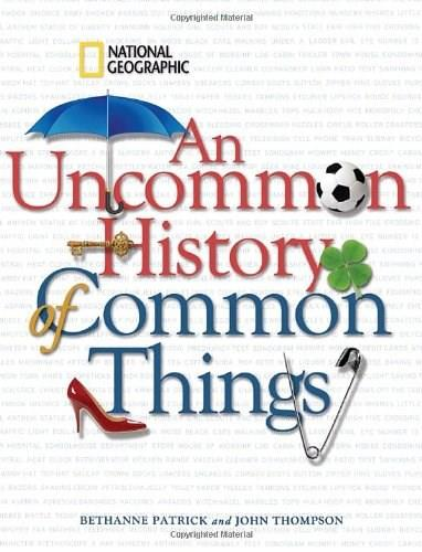 Uncommon History of Common Things, by Patrick 9781426204203