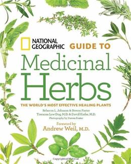 National Geographic Guide to Medicinal Herbs: The Worlds Most Effective Healing Plants 9781426207006