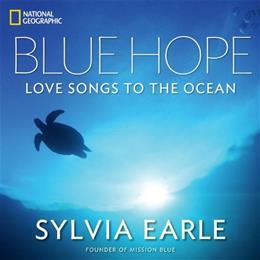 Blue Hope: Exploring and Caring for Earths Magnificent Ocean 9781426213953