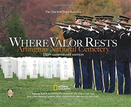 Where Valor Rests: Arlington National Cemetery 150 Anv 9781426214813