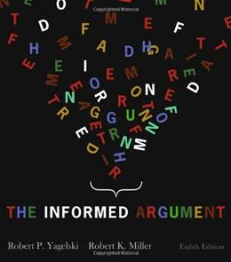 Informed Argument, by Yagelski, 8th Edition 9781428262300