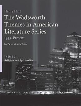 Wadsworth Themes in American Literature Series, 1945-Present, by Parin, Theme 21: Religion and Spirituality 9781428262546