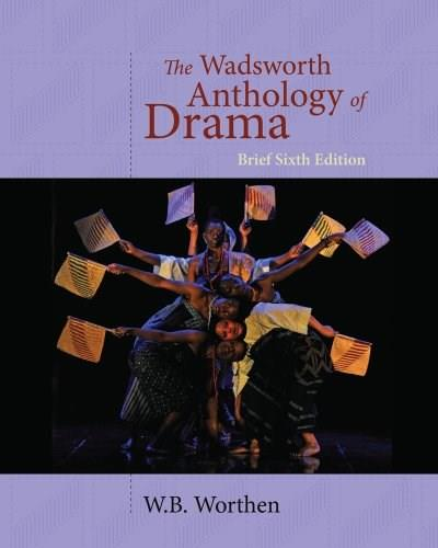The Wadsworth Anthology of Drama, Brief 6th Edition 9781428288157