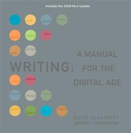 Writing: A Manual for Digital Age, by Blakesley, Comprehensive, 2009 MLA Update Edition 9781428290297