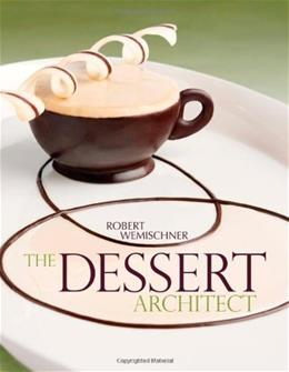 Dessert Architect, by Wemischner 9781428311770