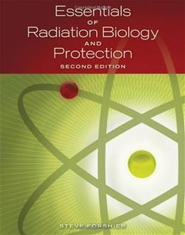 Essentials of Radiation, Biology and Protection, by Forshier, 2nd Edition 9781428312173