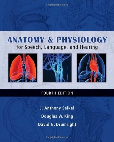 Anatomy & Physiology for Speech, Language, and Hearing 4 w/CD 9781428312234