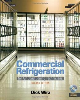 Commercial Refrigeration: For Air Conditioning Technicians, by Wirz, 2nd Edition 2 w/CD 9781428335264