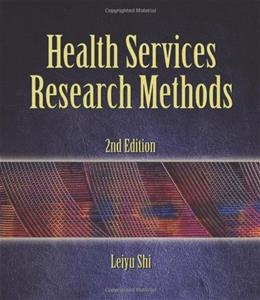 Health Services Research Methods, by Shi, 2nd Edition 9781428352292