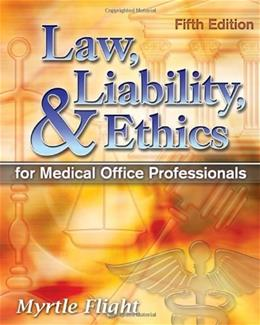 Law, Liability, and Ethics for Medical Office Professionals, by Flight, 5th Edition 5 w/CD 9781428359413