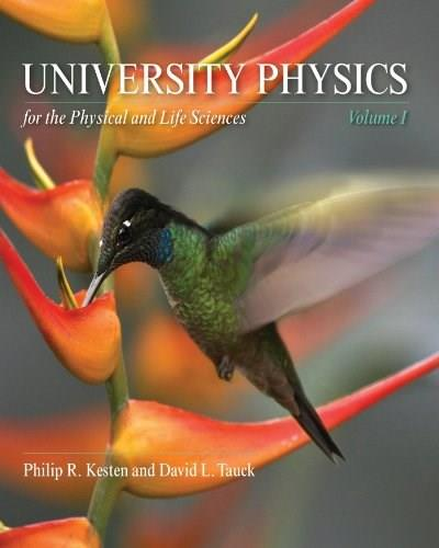 University Physics for the Physical and Life Sciences, by Kesten, Volume 1 9781429204934