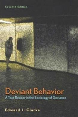 Deviant Behavior, by Clarke, 7th Edition 9781429205184
