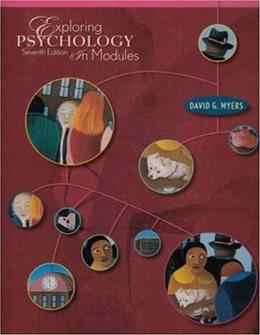 Exploring Psychology in Modules, by Myers, 7th Edition 9781429205887