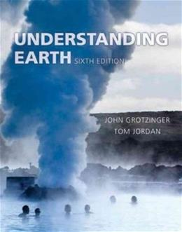 Understanding Earth, by Grotzinger, 6th Edition 9781429219518