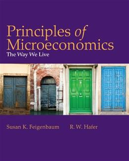 Principles of Microeconomics: The Way We Live, by Feigenbaum 9781429220217