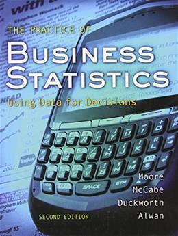 Practice of Business Statistics: Using Data for Decisions, by Moore, 2nd Edition 2 w/CD 9781429221504