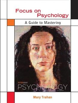Focus on Psychology: A Guide to Mastering Peter Grays Psychology, by Gray, 6th Edition 9781429230896