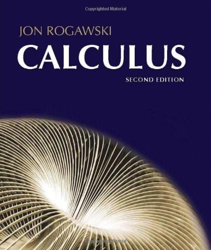 Calculus: Late Transcendentals, by Rogawski, 2nd Edition 9781429231916