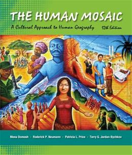 The Human Mosaic: A Cultural Approach to Human Geography 12 9781429240185