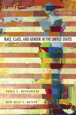 Race, Class, and Gender in the United States: An Integrated Study 9 9781429242172