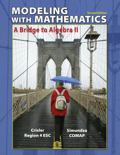 Modeling with Mathematics: A Bridge to Algebra 2, by Crisler, 2nd Edition 9781429262552