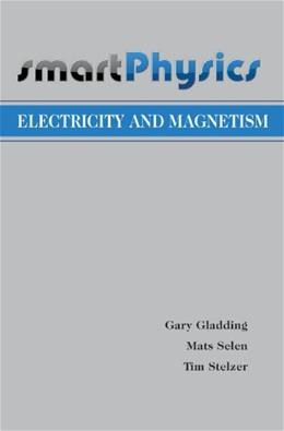 Electricity and Magnetism, by Gladding 9781429272391