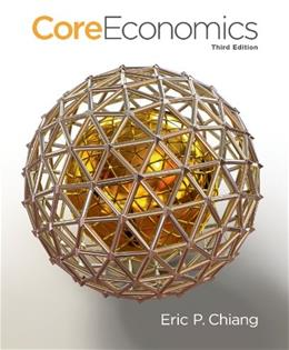 Core Economics, by Chiang, 3rd Edition 9781429278461