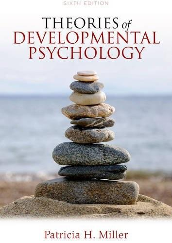 Theories of Developmental Psychology, by Miller, 6th Edition 9781429278980