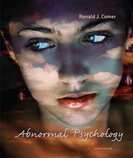 Abnormal Psychology, by Comer, 8th Edition 9781429282543