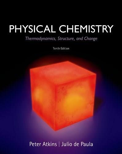 Physical Chemistry: Thermodynamics, Structure, and Change 10 9781429290197