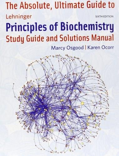Absolute Ultimate Guide for Lehninger Principles of Biochemistry 6 9781429294768