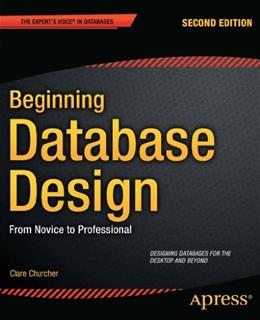 Beginning Database Design: From Novice to Professional, by Churcher, 2nd Ediion 9781430242093