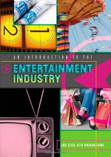 Introduction to the Entertainment Industry, by Stein 9781433103407