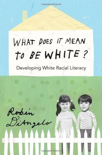 What Does it Mean to be White?: Developing White Racial Literacy (Counterpoints: Studies in the Postmodern Theory of Education) First prin 9781433111150