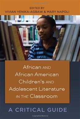 African and African American Children's and Adolescent Literature in the Classroom: A Critical Guide (Black Studies and Critical Thinking) (English and English Edition) First prin 9781433111952