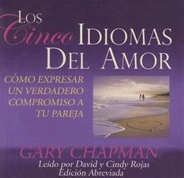Los Cinco Idiomas del Amor (Five Love Languages)(An Oasis Audio Production)(Spanish Edition)(ABRIDGED LIBRARY EDITION) Abridged 9781433211010