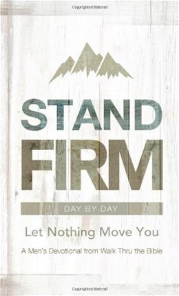 Stand Firm Day by Day: Let Nothing Move You 9781433679025