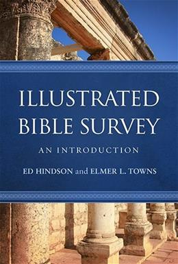 Illustrated Bible Survey: An Introduction, by Hindson 9781433682216