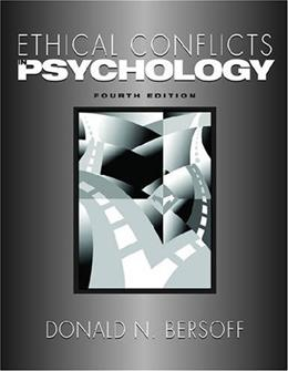 Ethical Conflicts in Psychology, by Bersoff, 4th Edition 9781433803536