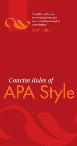Concise Rules of APA Style, by APA, 6th Edition 9781433805608