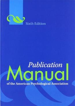 Publication Manual of the American Psychological Association, by APA, 6th Edition 9781433805615