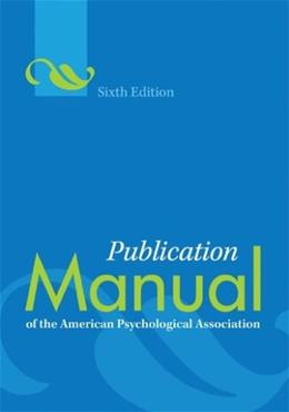 Publication Manual of the American Psychological Association, by APA, 6th Edition 9781433805622