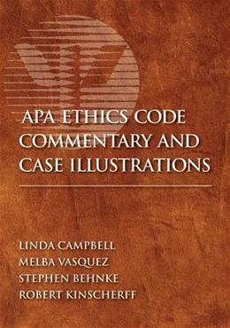 Apa Ethics Code Commentary and Case Illustrations, by Campbell 9781433806933