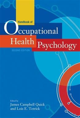 Handbook of Occupational Health Psychology, by Quick, 2nd Edition 9781433807763