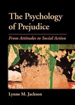 Psychology of Prejudice: From Attitudes to Social Action, by Jackson 9781433809200
